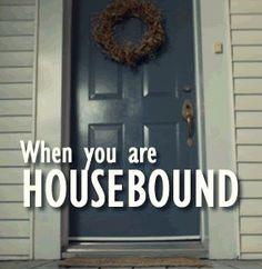 Housebound edit